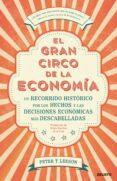 EL GRAN CIRCO DE LA ECONOMIA - 9788423430123 - PETER T. LEESON