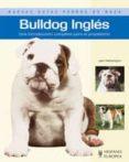 BULLDOG INGLES: UNA INTRODUCCION COMPLETA PARA EL PROPIETARIO - 9788425517723 - JEAN HETHERINGTON