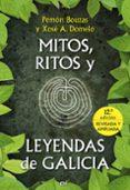 MITOS, RITOS Y LEYENDAS DE GALICIA - 9788427036123 - PEMON BOUZAS