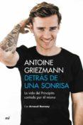 DETRAS DE UNA SONRISA - 9788427043923 - ANTOINE GRIEZMANN