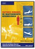 FACTORES HUMANOS EN EL MANTENIMIENTO AEROMECANICO: DESARROLLO DEL MODULO OFICIAL DEL REGLAMENTO 2042/2003 DE LA COMISION EASA/PARTE-66 - 9788428329323 - VICTORIA VILLAESCUSA ALEJO