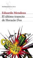 EL ULTIMO TRAYECTO DE HORACIO DOS - 9788432211423 - EDUARDO MENDOZA