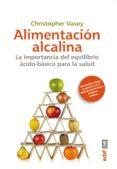 ALIMENTACION ALCALINA: IMPORTANCIA DEL EQUILIBRIO BASICO PARA LA SALUD - 9788441434523 - CHRISTOPHER VASEY