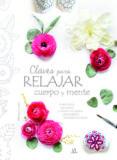 CLAVES PARA RELAJAR CUERPO Y MENTE - 9788466237123 - VV.AA.