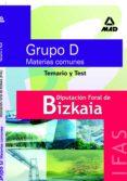 DIPUTACION FORAL DE BIZKAIA. GRUPO DE TEMARIO COMUN Y TEST - 9788466558723 - VV.AA.