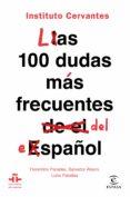 LAS 100 DUDAS MAS FRECUENTES DEL ESPAÑOL (INSTITUTO CERVANTES) - 9788467055023 - FLORENTINO PAREDES