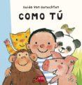 COMO TU - 9788467526523 - GUIDO VAN GENECHTEN