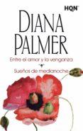 ENTRE EL AMOR Y LA VENGANZA - 9788468767123 - DIANA PALMER