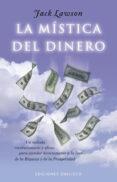 LA MISTICA DEL DINERO: UN METODO EFICAZ PARA ENRIQUECERSE CONECTA NDO CON LA FUENTE DE LA PROSPERIDAD - 9788477201823 - JACK LAWSON