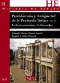 PROTOHISTORIA Y ANTIGÜEDAD DE LA PENÍNSULA IBÉRICA II : LA IBERIA PRERROMANA Y LA ROMANIDAD. - 9788477371823 - EDUARDO SANCHEZ MORENO