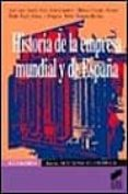 HISTORIA DE LA EMPRESA MUNDIAL Y DE ESPAÑA - 9788477385523 - VV.AA.
