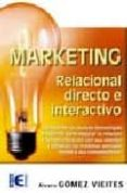 MARKETING RELACIONAL DIRECTO E INTERACTIVO - 9788478977123 - ALVARO GOMEZ VIEITES