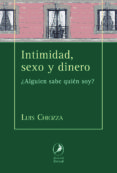 INTIMIDAD, SEXO Y DINERO - 9788481989823 - LUIS CHIOZZA