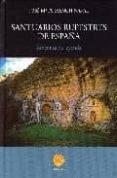 SANTUARIOS RUPESTRES DE ESPAÑA - 9788483212523 - JOSE Mª FUIXENCH NAVAL