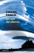 LA CASA DEL SILENCIO - 9788483460023 - ORHAN PAMUK