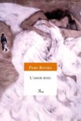 L AMOR BOIG - 9788484379423 - PERE ROVIRA
