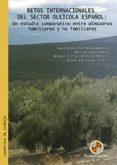 RETOS INTERNACIONALES DEL SECTOR OLEÍCOLA ESPAÑOL: UN ESTUDIO COMPARATIVO ENTRE ALMAZARAS FAMILIARES Y NO FAMILIARES (EBOOK) - 9788484399223 - VV.AA.