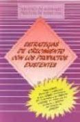 ESTRATEGIAS DE CRECIMIENTO CON LOS PRODUCTOS EXISTENTES - 9788487189623 - VV.AA.