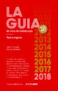 LA GUIA DE VINS DE CATALUNYA 2018 - 9788490346723 - JORDI ALCOVER