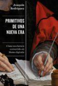 primitivos de una nueva era (ebook)-joaquin rodriguez-9788490666623