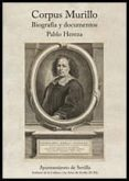 CORPUS MURILLO: BIOGRAFIA Y DOCUMENTOS - 9788491020523 - PABLO HEREZA