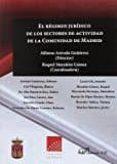 REGIMEN JURIDICO DE LOS SECTORES DE ACTIVIDAD DE LA COMUNIDAD DE MADRID - 9788491481423 - VV.AA.