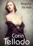 RESPETA MI VIDA (EBOOK) - 9788491624523 - CORÍN TELLADO