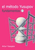 EL MÉTODO YUSUPOV FUNDAMENTOS 1: CURSO COMPLETO - 9788492517923 - ARTUR YUSUPOV
