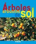 ARBOLES Y ARBUSTOS DE SOL - 9788492678723 - VV.AA.