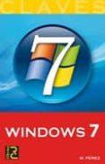 CLAVES WINDOWS 7 - 9788493776923 - M. PEREZ
