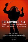 CREATIVIDAD, S. A. - 9788493914523 - ED CATMULL