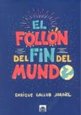 EL FOLLON DEL FIN DEL MUNDO - 9788494523823 - ENRIQUE GALLUD JARDIEL
