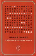 LA IMPORTANCIA DE NO ENTENDERLO TODO - 9788494571923 - GRACE PALEY