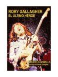 RORY GALLAGHER: EL ULTIMO HEROE - 9788494588723 - MARCELO GOBELLO
