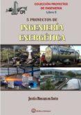 CINCO PROYECTOS DE INGENIERIA ENERGETICA - 9788494617423 - JESUS ROSANES SOTO