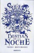 BESTIAS DE LA NOCHE - 9788494799723 - TOCHI ONYEBUCHI