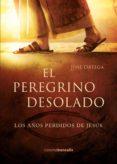 Prime de eBook gratis EL PEREGRINO DESOLADO. LOS AÑOS PERDIDOS DE JESÚS
