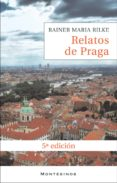 RELATOS DE PRAGA (4ª ED.) (MONTESINOS) - 9788496356023 - RAINER MARIA RILKE