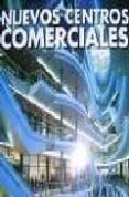 NUEVOS CENTROS COMERCIALES - 9788496424623 - CARLES BROTO