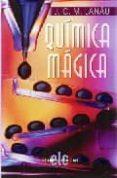 QUIMICA MAGICA - 9788496565623 - J.C.M. LANAU