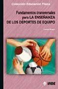 FUNDAMENTOS TRANSVERSALES PARA LA ENSEÑANZA DE LOS DEPORTES DE EQ UIPO - 9788497290623 - LAURENT BENGUE