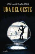UNA DEL OESTE - 9788497468923 - JOSE JAVIER ABASOLO