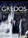 CIRCO DE GREDOS: ESCALADAS EN HIELO, NIEVE, MIXTO Y ROCA - 9788498291223 - RAUL LORA DEL CERRO