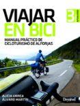 VIAJAR EN BICI: MANUAL PRACTICO DE CICLOTURISMO DE ALFORJAS - 9788498294323 - ALICIA URREA