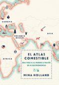 EL ATLAS COMESTIBLE - 9788499188423 - MINA HOLLAND