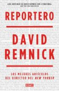 REPORTERO - 9788499924823 - DAVID REMNICK