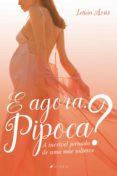 Foros para descargar libros electrónicos E AGORA, PIPOCA? PDF iBook FB2 de LETÍCIA ASSIS (Literatura española) 9788530011123