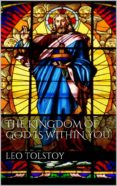 THE KINGDOM OF GOD IS WITHIN YOU (EBOOK) - 9788892539723 - LEO TOLSTOY