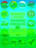 VEHICLES - ENGANXO I PINTO PRIMERES PARAULES - 9789463078023 - VV.AA.