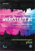 WERKSTATT B1  LEHRERHANDREICHUNGEN PLUS - 9789608261723 - VV.AA.